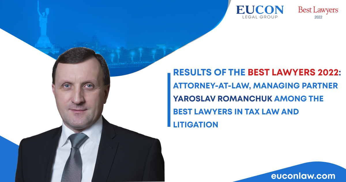Results of The Best Lawyers 2022: attorney-at-law, managing partner Yaroslav Romanchuk among the best lawyers in tax law and litigation